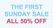 THE FIRST SUNDAY SALE ALL 50percent OFF